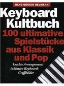 Keyboard Kultbuch - 100 Ultimative Spielstucke Aus Klassik Und Pop