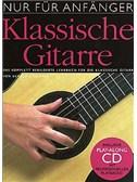 Nur Fur Anfanger: Klassische Gitarre (CD Edition)