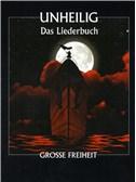 Unheilig: Gro�e Freiheit - Das Liederbuch. PVG Sheet Music