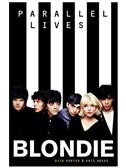 Blondie - Parallel Lives (German Edition)