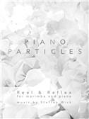 Steffen Wick: Piano Particles - Reel & Reflex (Marimba/Piano)
