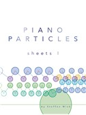 Steffen Wick: Piano Particles - Sheets I
