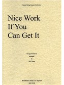 George Gershwin: Nice Work If You Can Get It (String Quartet) - Score