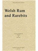 John Parry/Traditional: Welsh Rum and Rarebits (Parts)