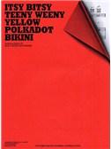 Paul Vance/Lee Pockriss: Itsy Bitsy Teeny Weeny Yellow Polkadot Bikini (PVG)
