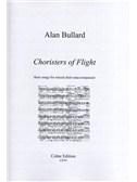 Alan Bullard: Choristers Of Flight (SATB)