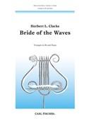 Herbert L. Clarke: The Bride Of The Waves. Trumpet Sheet Music