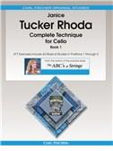 Janice Tucker Rhoda: Complete Technique For Cello Book 1
