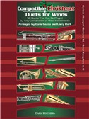 Compatible Christmas Duets For Winds: Clarinet/Trumpet/Baritone Treble Clef/Tenor Saxophone In Bb