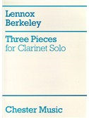 Lennox Berkeley: Three Pieces For Clarinet Solo