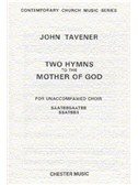 John Tavener: Two Hymns To The Mother Of God