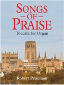 Robert Prizeman: Songs Of Praise Toccata For Organ