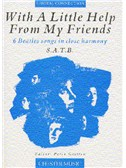 With A Little Help From My Friends A Collection Of Beatles Songs - SATB