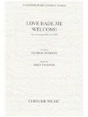 John Tavener: Love Bade Me Welcome