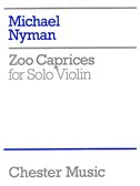 Michael Nyman: Zoo Caprices For Solo Violin