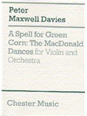 Peter Maxwell Davies: A Spell For Green Corn - The MacDonald Dances