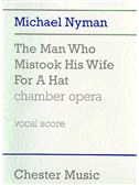 Michael Nyman: The Man Who Mistook His Wife For A Hat Chamber Opera (Vocal Score)