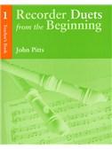 Recorder Duets From The Beginning: Teacher