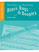 Recorder From The Beginning: Blues, Rags And Boogies Teacher