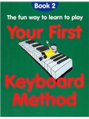 Your First Keyboard Method Book 2