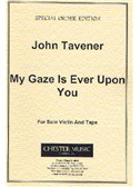 John Tavener: My Gaze Is Ever Upon You