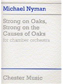 Michael Nyman: Strong On Oaks, Strong On The Causes Of Oaks