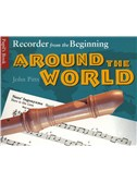Recorder From The Beginning: Around The World Pupil