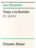 Leo Brouwer: Viaje A La Semilla For Guitar