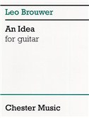 Leo Brouwer : An Idea For Guitar