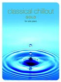 Classical Chillout Gold Edition For Solo Piano