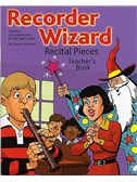 Recorder Wizard Recital Pieces: Teacher's Book