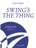 Brian Chapple: Swing s The Thing for Piano Solo (Grade 6   7)