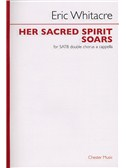 Eric Whitacre: Her Sacred Spirit Soars (SATB)