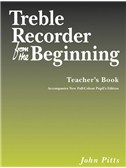 John Pitts: Treble Recorder From The Beginning - Teacher