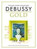 The Easy Piano Collection: Debussy Gold