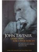 John Tavener: Choral Music For Upper Voices