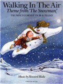Howard Blake: Walking In The Air (The Snowman) - Trumpet Or B Flat Cornet/Piano