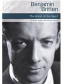 Benjamin Britten: The World Of The Spirit