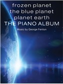 Frozen Planet, The Blue Planet, Planet Earth: The Piano Album