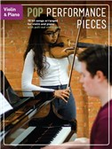 Pop Performance Pieces: Violin And Piano