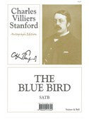 Charles Villiers Stanford: The Blue Bird (SATB)