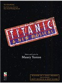 Maury Yeston: Titanic - A New Musical (Vocal Selections)