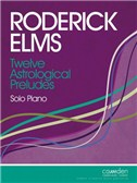 Roderick Elms: Twelve Astrological Preludes for Solo Piano