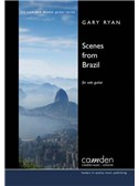 Gary Ryan: Scenes From Brazil For Solo Guitar