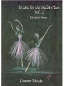 Elizabeth Moore: Music For The Ballet Class Book 1