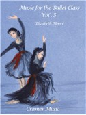 Elizabeth Moore: Music For The Ballet Class Book 3