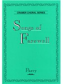Charles Hubert H. Parry: Songs Of Farewell Vocal Score