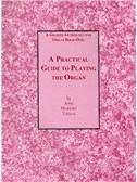Anne Marsden Thomas: Practical Guide To Playing The Organ