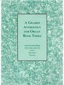 A Graded Anthology for Organ Book 3