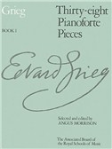 Edvard Grieg: Thirty-Eight Pianoforte Pieces Book I